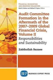Audit Committee Formation in the Aftermath of 2007-2009 Global Financial Crisis, Volume II by Zabihollah Rezaee