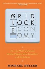The Gridlock Economy by Michael Heller image