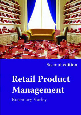 Retail Product Management by Rosemary Varley