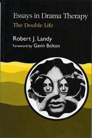 Essays in Drama Therapy by Robert J. Landy