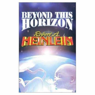 Beyond This Horizon by Robert A. Heinlein