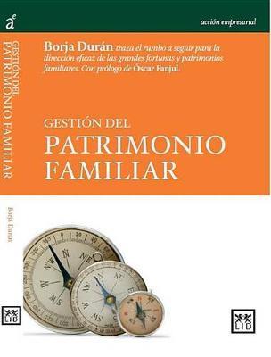Gestian del Patrimonio Familiar by Borja Duran