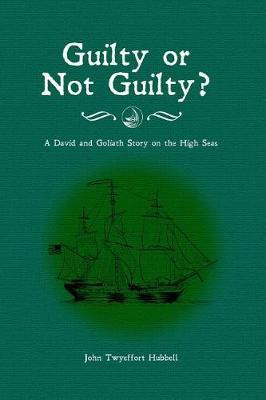 Guilty or Not Guilty? by John Twyeffort Hubbell