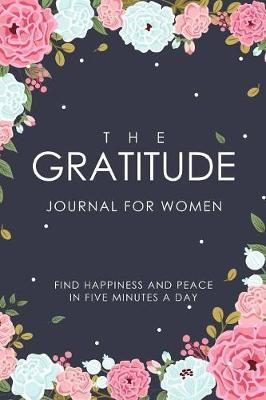 The Gratitude Journal For Women by Ernest Creative Designs