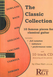 The Classic Collection: 10 Famous Pieces for Classical Guitar by Chaz Hart