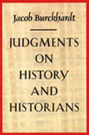 Judgments on History and Historians by Jacob Burckhardt image