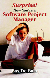 Surprise! Now You're a Software Project Manager by Bas De Baar