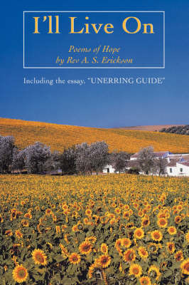 I'll Live on: Including the Essay, Unerring Guide by Rev A S Erickson image