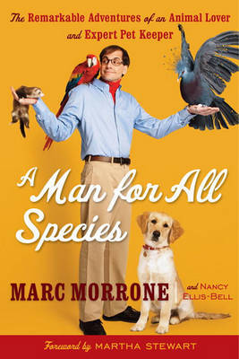 A Man for All Species: The Remarkable Adventures of an Animal Lover and Expert Pet Keeper by Marc Morrone image