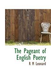 The Pageant of English Poetry by R.M. Leonard image
