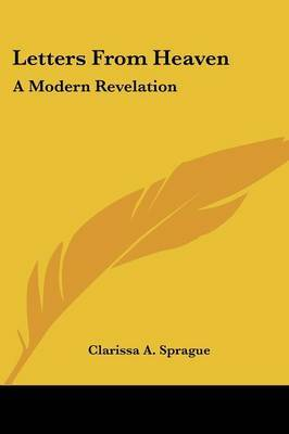 Letters from Heaven: A Modern Revelation by Clarissa A. Sprague image