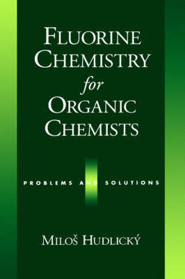 Fluorine Chemistry for Organic Chemists by Milos Hudlicky