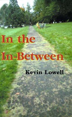 In the In-Between by Kevin Lowell