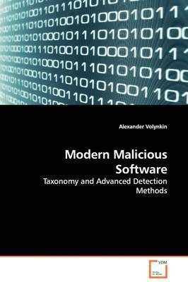 Modern Malicious Software by Alexander Volynkin