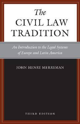 The Civil Law Tradition, 3rd Edition by John Henry Merryman