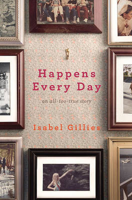 Happens Every Day by Isabel Gillies image