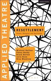 Applied Theatre: Resettlement by Michael Balfour