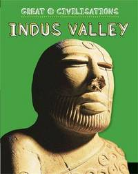 Great Civilisations: Indus Valley by Anita Ganeri