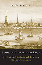 Among the Powers of the Earth by Eliga H. Gould