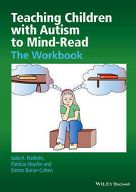 Teaching Children with Autism to Mind-Read by Julie A. Hadwin