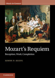 Mozart's Requiem by Simon P Keefe