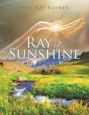 Ray of Sunshine by Lois Ray Rayner