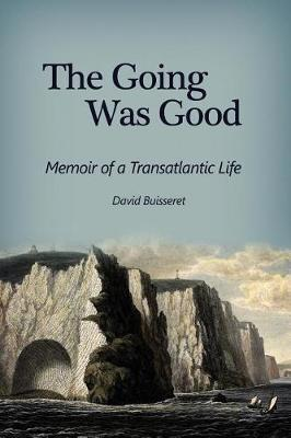 The Going Was Good by David Buisseret