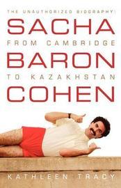 Sacha Baron Cohen by Kathleen Tracy