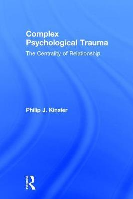 Complex Psychological Trauma by Philip J Kinsler image