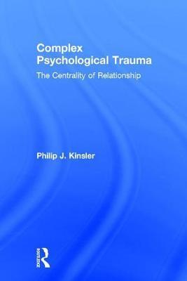 Complex Psychological Trauma by Philip J Kinsler image