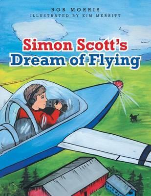 Simon Scott's Dream of Flying by Bob Morris