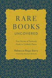 Rare Books Uncovered by Rebecca Rego Barry image