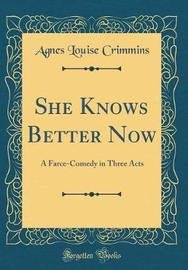 She Knows Better Now by Agnes Louise Crimmins image