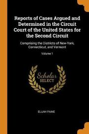 Reports of Cases Argued and Determined in the Circuit Court of the United States for the Second Circuit by Elijah Paine