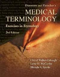 Dunmore and Fleischer's Medical Terminology by Cheryl Walker-Esbaugh