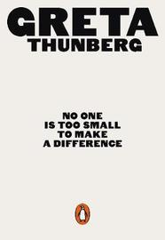 No One Is Too Small to Make a Difference by Greta Thunberg image