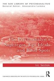 The Psychoanalyst's Superegos, Ego Ideals and Blind Spots by Vic Sedlak image