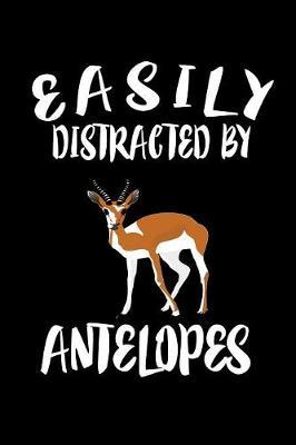 Easily Distracted By Antelopes by Marko Marcus