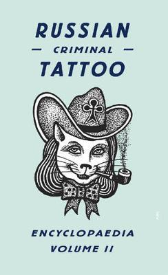 Russian Criminal Tattoo Encyclopaedia: v. II by Danzig Baldaev