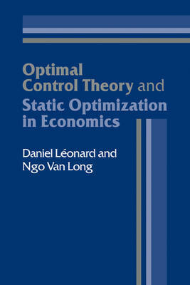 Optimal Control Theory and Static Optimization in Economics by Daniel Leonard image