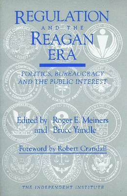 Regulation and the Reagan Era by Roger E. Meiners image