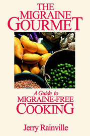 The Migraine Gourmet: A Guide to Migraine-Free Cooking by Jerry Rainville image