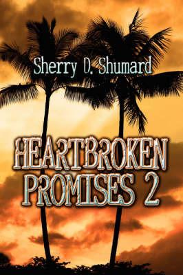 Heartbroken Promises 2 by Sherry D Shumard image