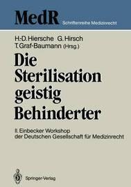 Die Sterilisation Geistig Behinderter: 2. Einbecker Workshop Der Deutschen Gesellschaft Fa1/4r Medizinrecht, 20.-21.Juni 1987