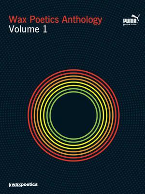 Wax Poetics Anthology: v. 1