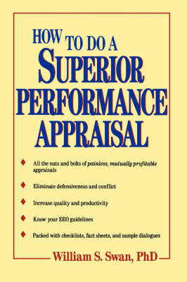 How to Do a Superior Performance Appraisal by William S. Swan