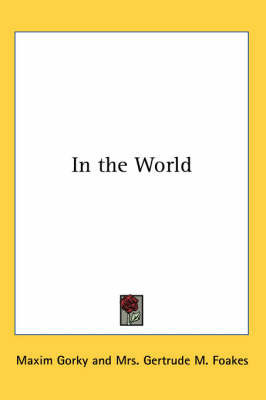 In the World by Maxim Gorky