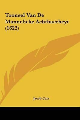 Tooneel Van de Mannelicke Achtbaerheyt (1622) by Jacob Cats