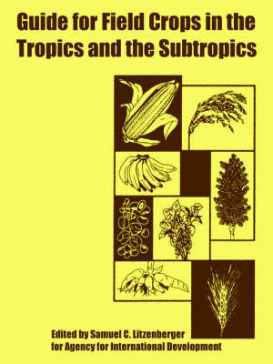 Guide for Field Crops in the Tropics and the Subtropics by For International Development Agency for International Development image
