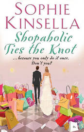 Shopaholic Ties The Knot by Sophie Kinsella image